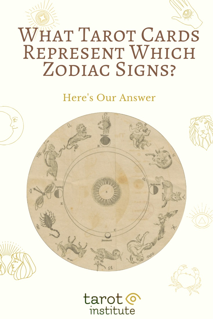 What Tarot Cards Represent Which Zodiac Signs by Tarot Institute