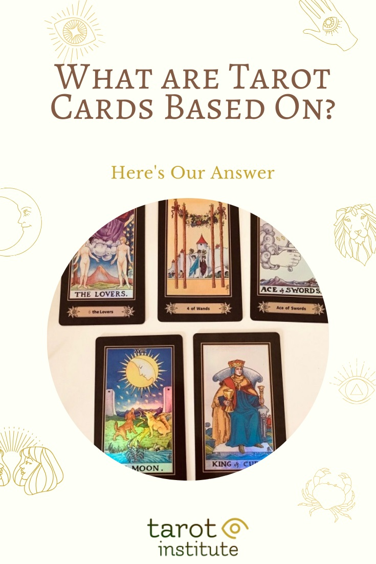 What are Tarot Cards Based On by Tarot Institute