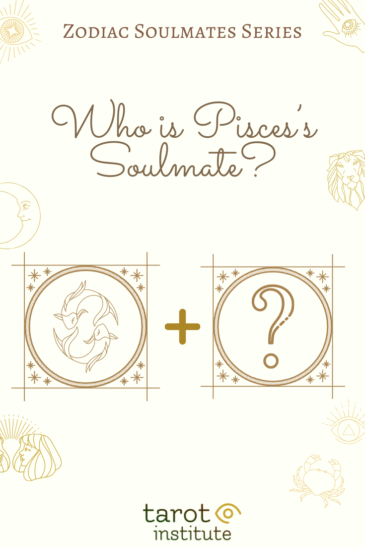 Who is Pisces Soulmate by Tarot Institute