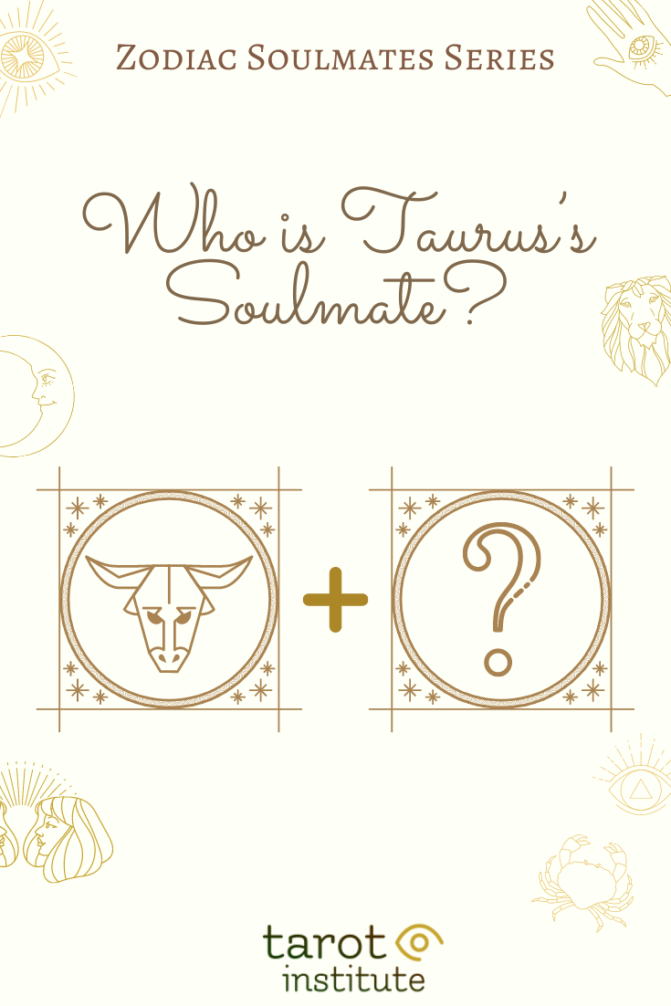 Who is Taurus Soulmate by Tarot Institute
