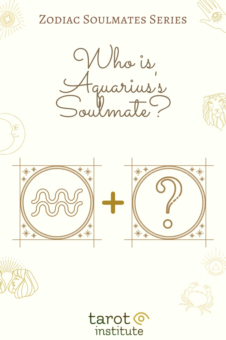 Who is Aquarius Soulmate by Tarot Institute