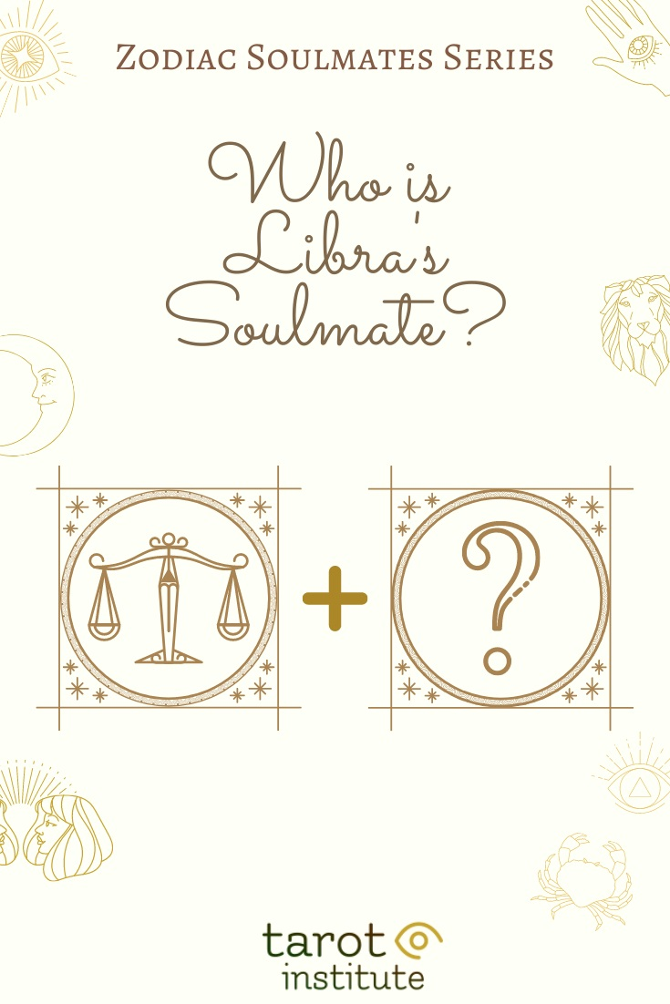 Who is Libra Soulmate by Tarot Institute