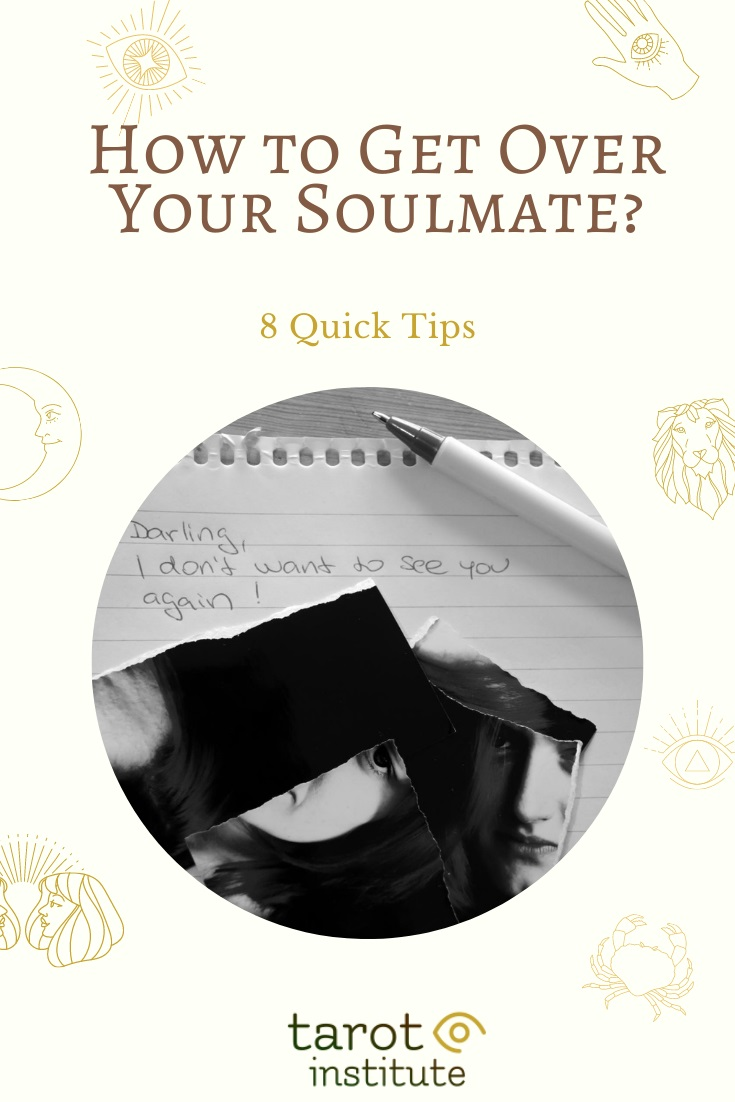 How to Get Over Your Soulmate by The Tarot Institute