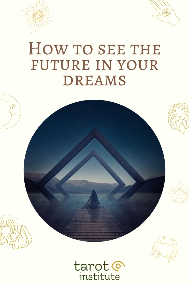 How to see the future in your dreams