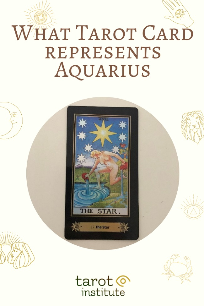 What Tarot Card represents Aquarius pin by tarotinstitute