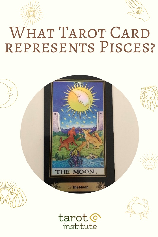 What Tarot Card represents Pisces pin by tarotinstitute
