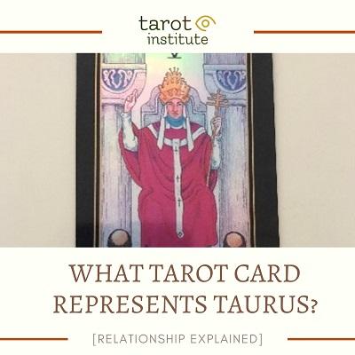 What Tarot Card Represents Taurus featured